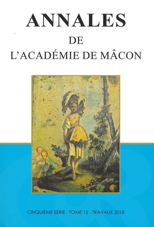 Annales de l'Académie de Mâcon, 5e série, tome 12, travaux 2018