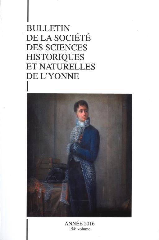 Bulletin de la Société des sciences historiques et naturelles de l'Yonne, Année 2016, 154e volume