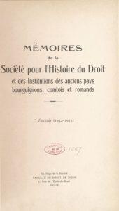 Mémoires de la Société pour l'histoire du droit et des institutions des anciens pays bourguignons, comtois et romands